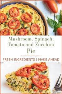 Pin of Mushroom, Spinach, Tomato and Zucchini Pie for sharing on Pinterest