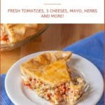 photo formatted for pinning to Pinterest. Piece of Southern Tomato Pie with text