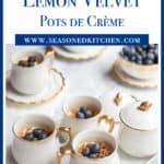 Individual pots de creme fileld with Frozen Lemon Velvet